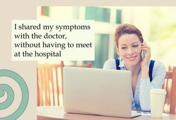 Share your symptoms with your doctor, anytime and anywhere!
